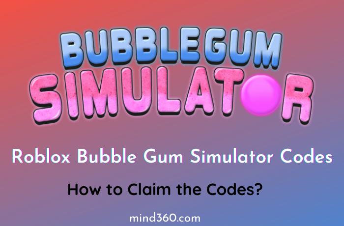 Roblox Bubble Gum Simulator Codes 2021